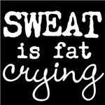 SWEAT is fat crying (white text)