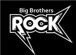 BIG BROTHERS ROCK