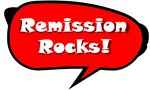 Remission Rocks (from Cancer) Shirts & Gifts