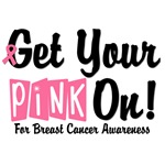 Get Your Pink On Breast Cancer Awareness T-Shirts