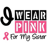 I Wear Pink For My Sister T-Shirts & Gifts