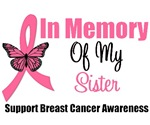 In Memory of My Sister Breast Cancer T-Shirts