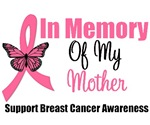 In Memory of My Mother Breast Cancer T-Shirts
