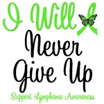 I Will Never Give Up Lymphoma T-Shirts
