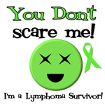You Don't Scare Me Lymphoma Survivor T-Shirts