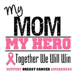 My Mom My Hero Breast Cancer Shirts & Gifts