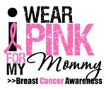I Wear Pink For My Mommy T-Shirts & Gifts