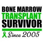 Bone Marrow Transplant Survivor '05 T-Shirts
