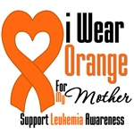 Leukemia I Wear Orange For My Mother Shirts