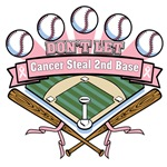 Don't Let Cancer Steal 2nd Base - Breast Cancer