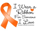 I Wear a Ribbon Someone I Love Multiple Sclerosis