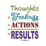 Thought + Feeling + Action = Results