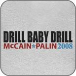 McCain Palin 2008: Drill Baby Drill