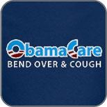 Obama Care: Bend Over & Cough