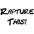 Rapture This!