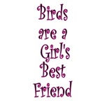 Birds are a Girl's Best Friend