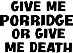 Give me Porridge