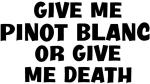 Give me Pinot Blanc