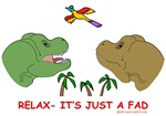 T-Rexes- Relax, It's Just A Fad