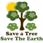 Save A Tree Save the Earth T-shirt Gifts