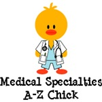 Medical Specialties Chick T shirts and Doctor Gift