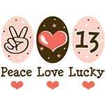 Peace Love Lucky Thirteen T shirt Tees Gifts