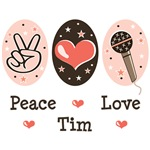 Peace Love Tim T shirts Tees Gifts