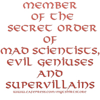 The Secert Order of Mad scientists Evil Geniuses &