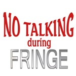 No Talking During Fringe