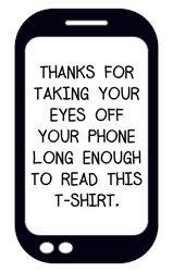 Thanks for Taking Your Eyes Off Your Phone