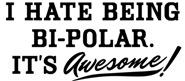 Hate Bi-Polar