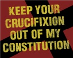 Keep your Crucifixion Out of My Constitution