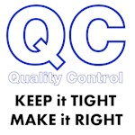 Quality Control - Keep it Tight - Make it Right