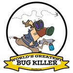 WORLDS GREATEST BUG KILLER