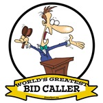 WORLDS GREATEST BID CALLER