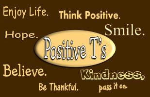 Positive T's