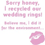 I Recycled the Wedding Rings / Pics!