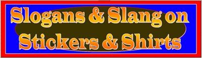 Slogans & Slang