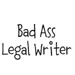 Bad Ass Legal Writer