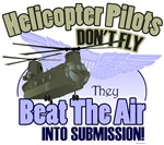 Helicopter Pilots Don't Fly, They Beat The Air Into Submission!