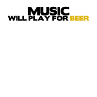 Music Will Work For Beer