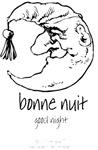 BONNE NUIT, GOOD NIGHT