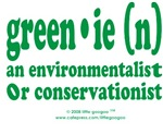 GREENIE- Environmentalist or Conservationist