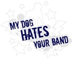 My Dog Hates Your Band