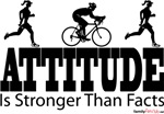 Attitude Is Stronger Than Facts Duathlon - His & H