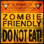 In Event of Undead attack, Zombie Friendly.  DO NOT EAT! might just save your life if you remember to wear this great zombie t-shirt or zombie gift.