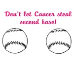Don't Let Cancer Steal Second Base!