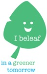 I Beleaf In Greener Tomorrow