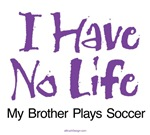 My Brother Plays Soccer