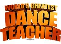 World's Greatest Dance Teacher